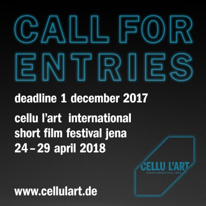 CALL FOR ENTRIES: 19th cellu l'art Short Film Festival Jena (24-29 April 2018)